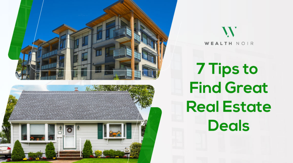 7 Tips to Find Great Real Estate Deals