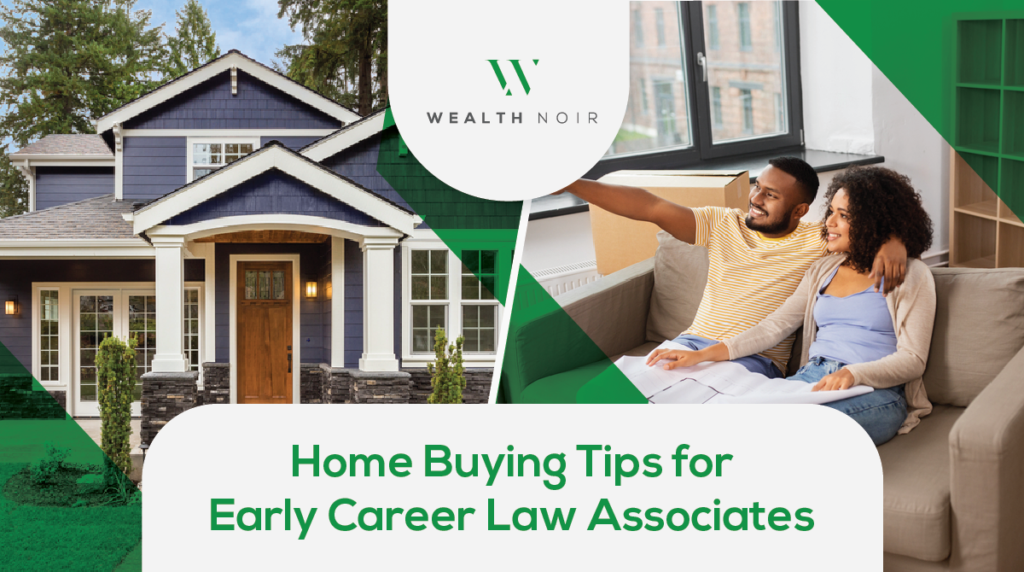 Home Buying Tips for Early Career Law Associates
