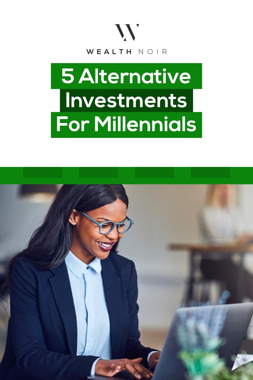 5 Alternative Investments For Millennials