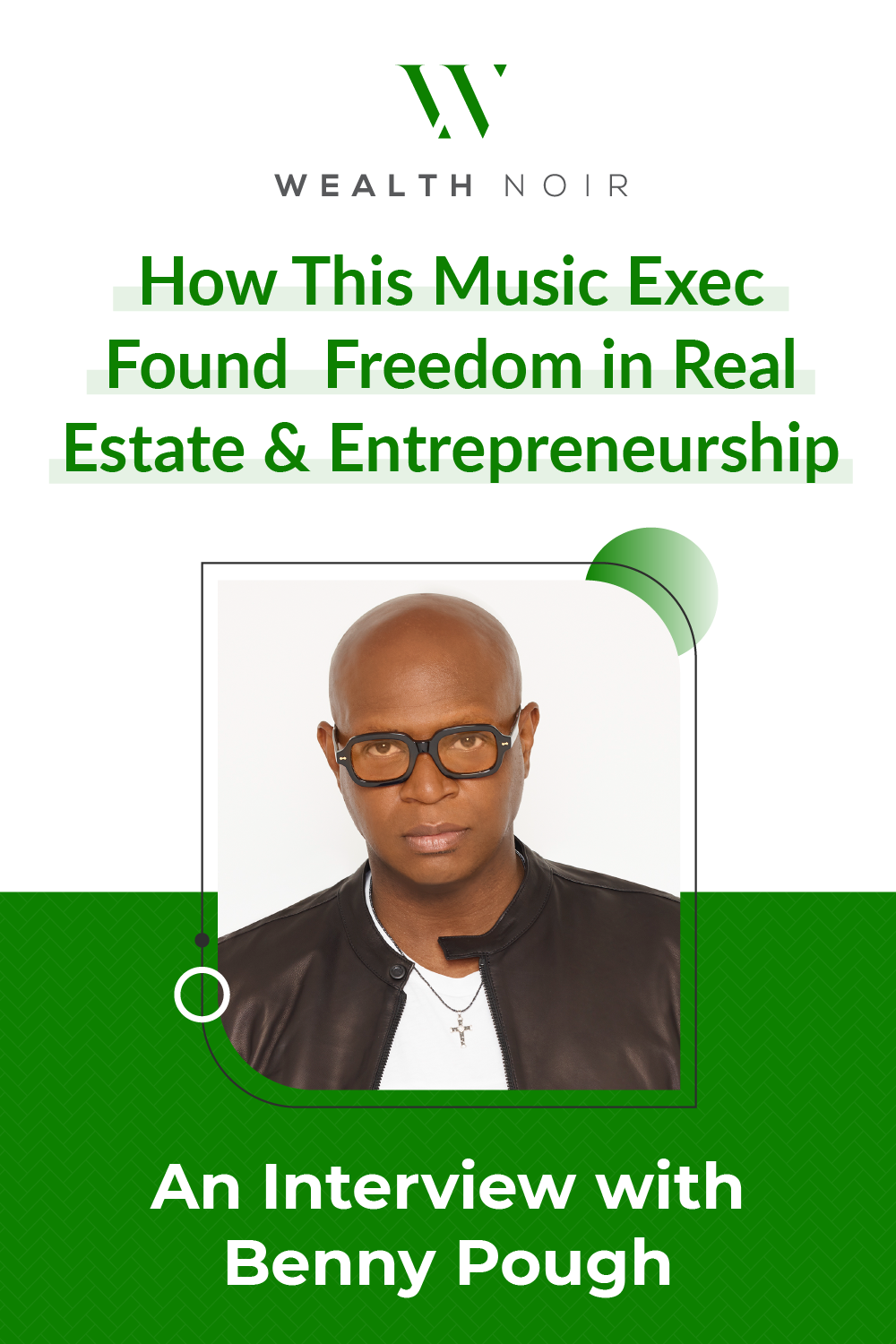 How This Music Exec Found Freedom in Real Estate & Entrepreneurship: An Interview with Benny Pough