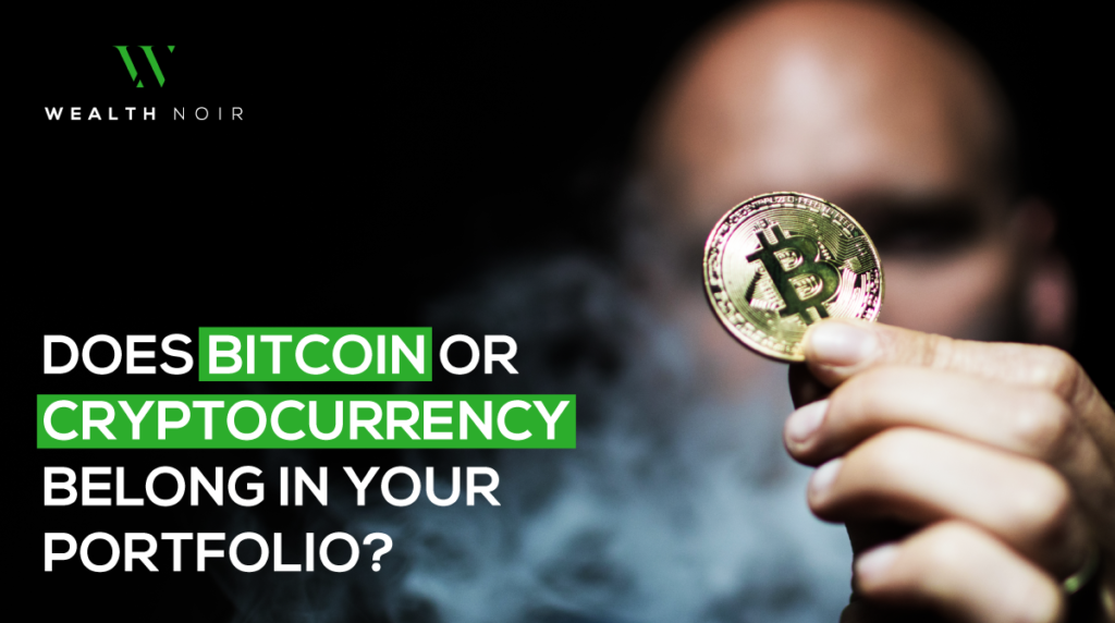 Does Bitcoin or Cryptocurrency Belong In Your Portfolio