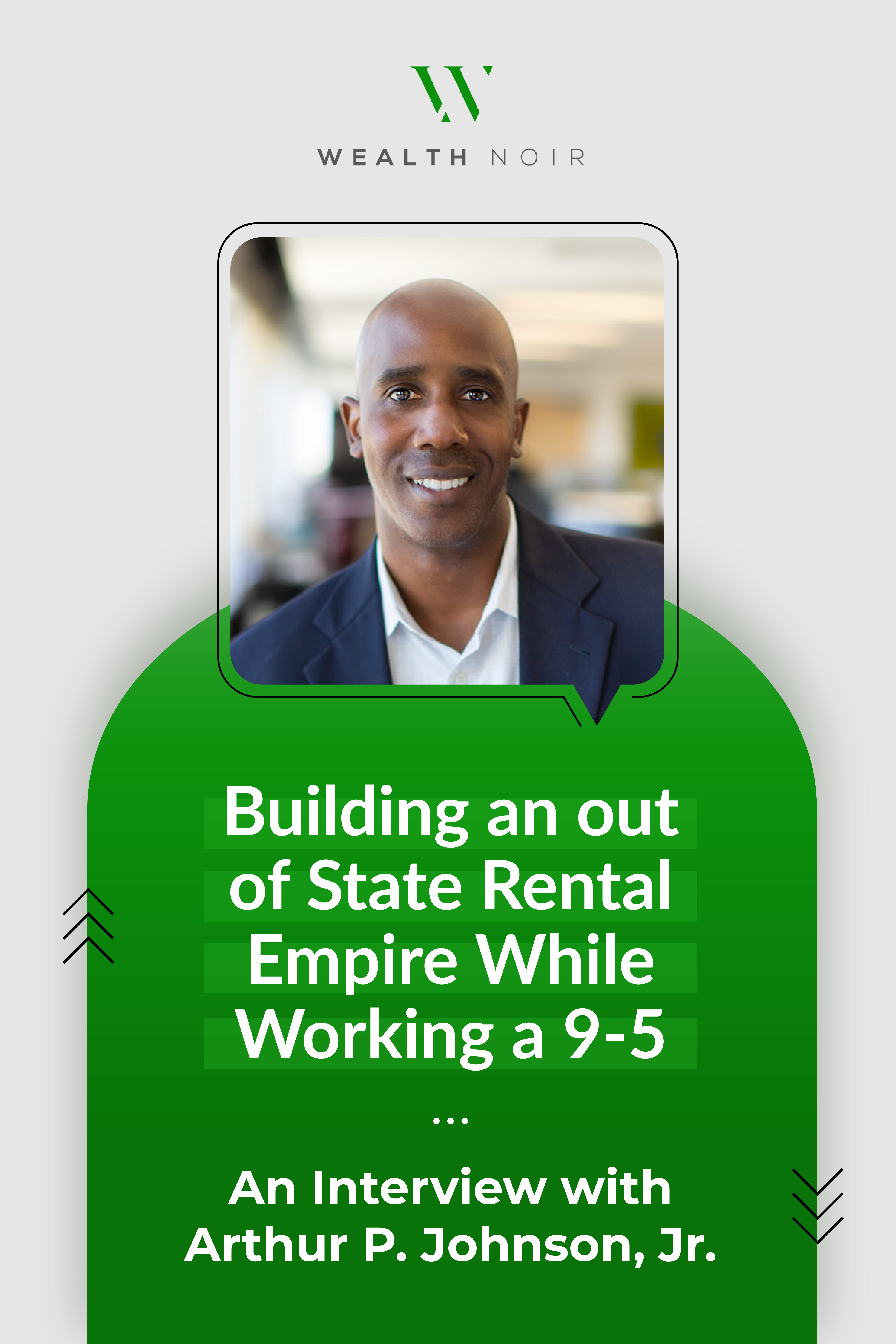 Building an out of State Rental Empire While Working a 9-5: An Interview with Arthur P. Johnson, Jr.