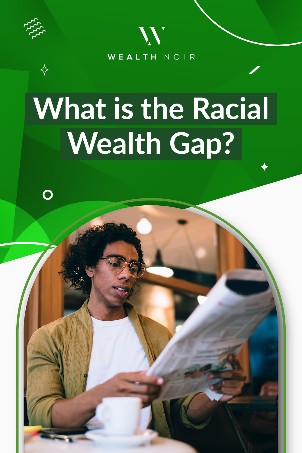 How the Racial Wealth Gap Affects Me: Part I
