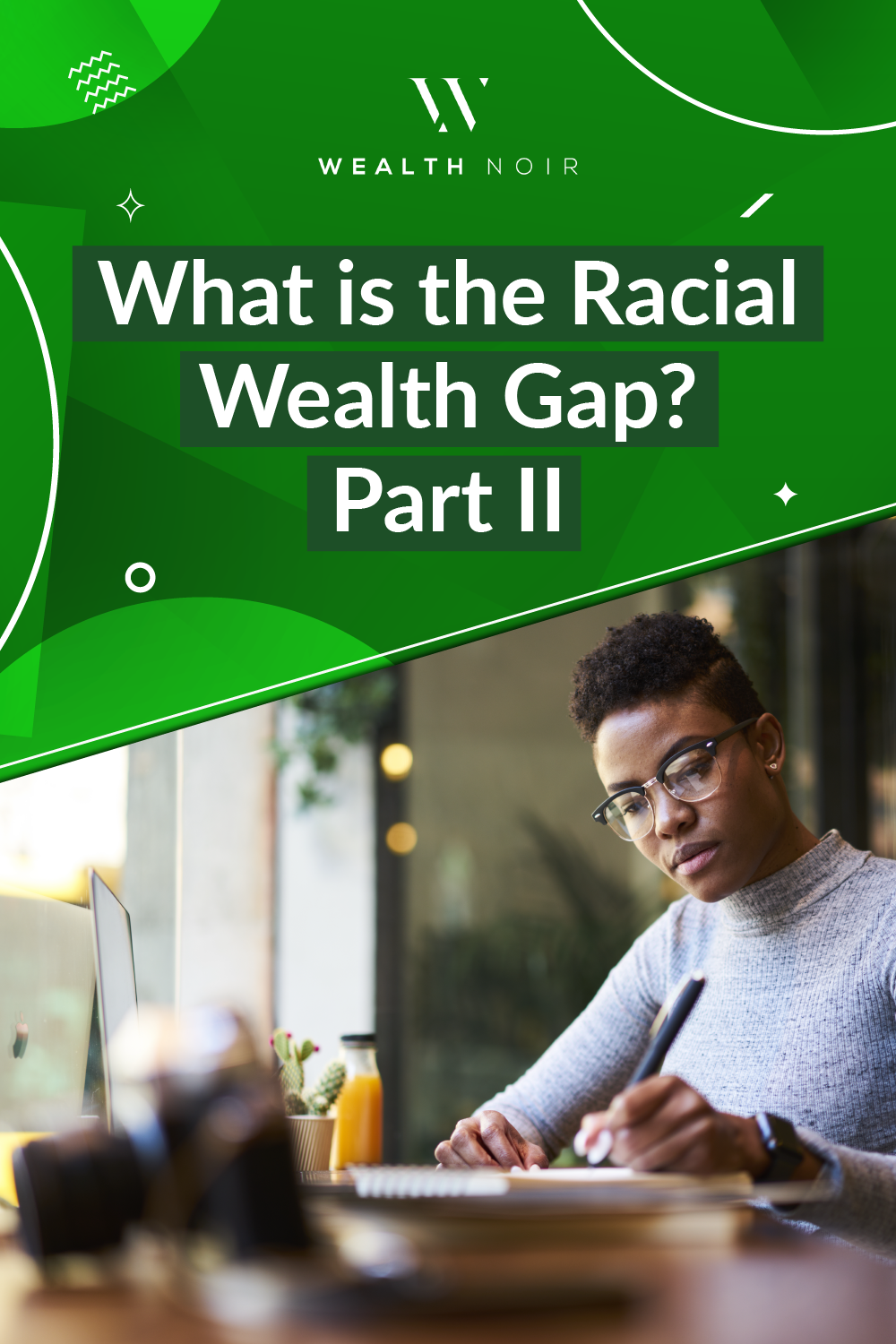 How We Move Beyond the Racial Wealth Gap in America: Part II.