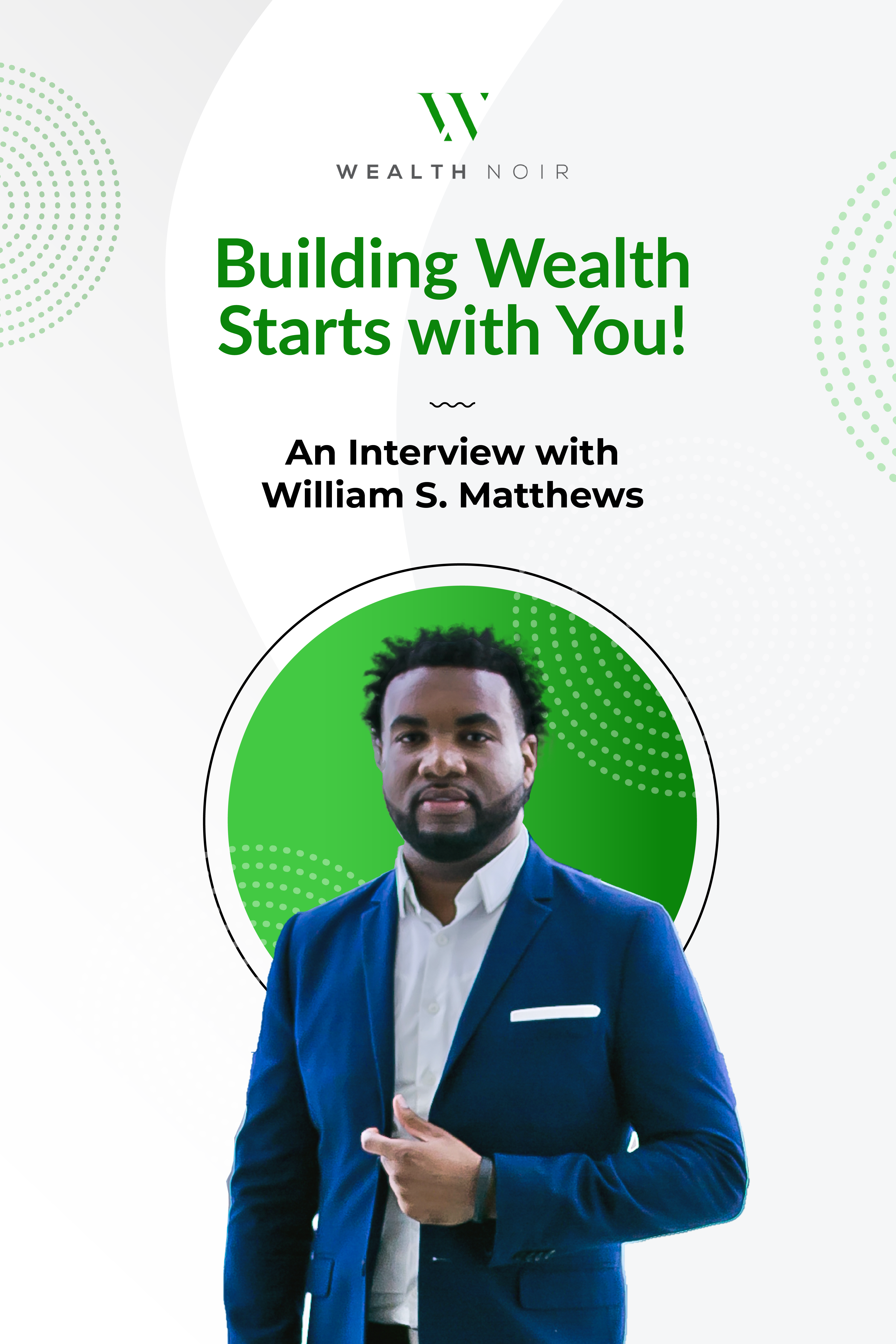 Building Wealth Starts with You! An Interview with William S. Matthews