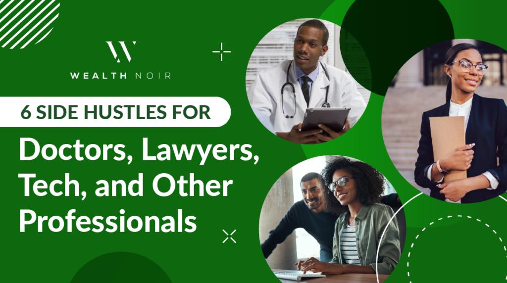 6 Side Hustles for Doctors, Lawyers, Tech