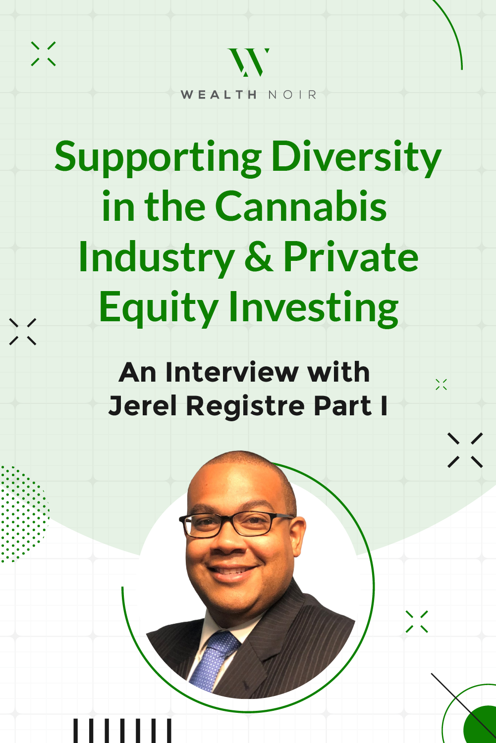 Supporting Diversity in the Cannabis Industry & Private Equity Investing: An Interview with Jerel Registre